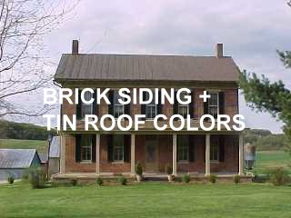 Brick siding and roof tin colors